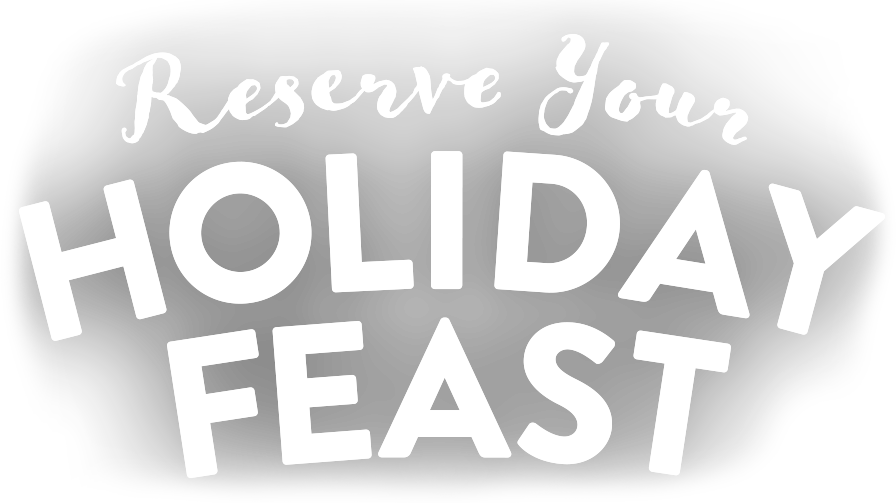 Reserve Your Holiday Feast