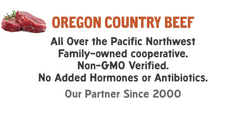 Oregon Country Beef: All Over the Pacific Northwest Family-owned cooperative. Non-GMO Verified. No Added Hormones or Antibiotics. Our Partner Since 2000.