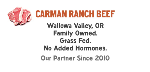 Carman Ranch Beef: Wallowa Valley, OR Family Owned. Grass Fed. No Added Hormones. Our Partner Since 2010.