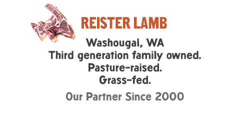 Reister Lamb: Washougal, WA Third generation family owned. Pasture-raised. Grass-fed. Our Partner Since 2000.