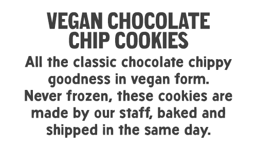 Vegan Chocolate Chip Cookies: All the classic chocolate chippy goodness in vegan form. Never frozen, these cookies are made by our staff, baked and shipped in the same day.