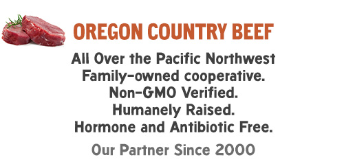 Oregon Country Beef: All Over the Pacific Northwest Family-owned cooperative. Non-GMO Verified. Humanely Raised. Hormone and Antibiotic Free. Our Partner Since 2000.