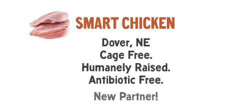 Smart Chicken: Dover, NE Cage Free. Humanely Raised. Antibiotic Free. New Partner!