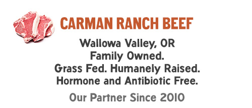 Carman Ranch Beef: Wallowa Valley, OR Family Owned. Grass Fed. Humanely Raised. Hormone and Antibiotic Free. Our Partner Since 2010.