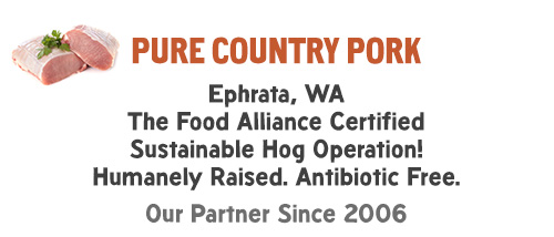 Pure Country Pork: Ephrata, WA The Food Alliance Certified Sustainable Hog Operation! Humanely Raised. Antibiotic Free. Our Partner Since 2006.