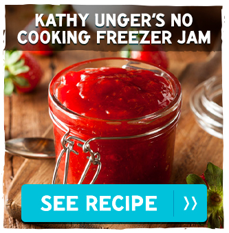 Kathy Unger's No Cooking Freezer Jam—Unger Farms. See Recipe >>